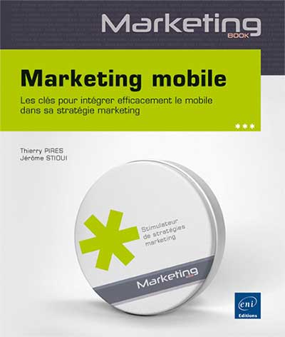 Marketing Mobile Editions ENI Thierry Pires Jerome Stioui